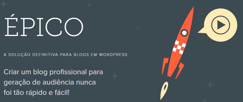Épico o tema wp definitivo para criar um blog profissional com o WordPress